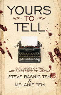 Yours to Tell: Dialogues on the Art and Practice of Writing cover - click to view full size